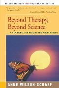 Beyond Therapy, Beyond Science: A New Model for Healing the Whole Person