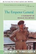 The Emperor General: A Biography of Douglas MacArthur