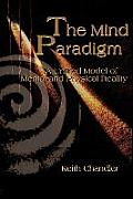 The Mind Paradigm: A Unified Model of Mental and Physical Reality