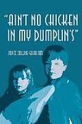 Ain't No Chicken in My Dumplin's