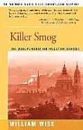 Killer Smog: The World's Worst Air Pollution Disaster