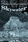 Skywater: The Story of the Mayan Water Man