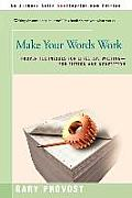 Make Your Words Work Proven Techniques
