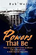 Powers That Be: When the Government Creates an Alliance with Organized Crime to Make Exposure Impossible