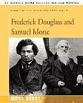 Frederick Douglass and Samuel Morse