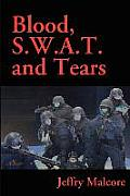 Blood S.W.A.T. and Tears