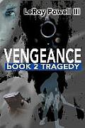 Vengeance: Book 2, Tragedy