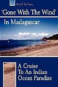 'Gone with the Wind' in Madagascar: A Cruise to an Indian Ocean Paradise