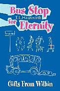 Bus Stop for Eternity: Gifts from Within