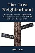 The Lost Neighborhood: It's the 50's and the neighborhood is being invaded by TV, Rock and Roll and a new fun way of life.