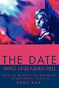 The Date Who Unleashed Hell: If You Love Me, Why Do You Humiliate Me?<br>The Date Mystery Fiction Series