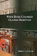With Rose-Colored Glasses Removed