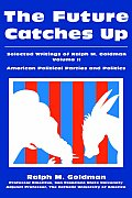 The Future Catches Up: Selected Writings of Ralph M. Goldman Volume II