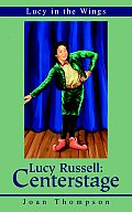 Lucy Russell: Centerstage: Lucy in the Wings