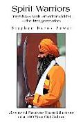 Spirit Warriors Interviews with American Sikhs The First Generation
