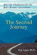 The Second Journey: Mid-Life Challenges for the Baby Boomer Generation
