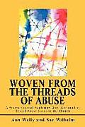 Woven from the Threads of Abuse: A Process/Journal Exploring Grief Surrounding Sexual Abuse Issues in the Church