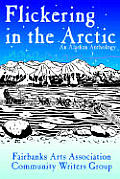 Flickering in the Arctic: An Alaskan Anthology