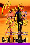 Couples and the Art of Playing: Three Easy and Enjoyable Ways to Nurture and Heal Relationships
