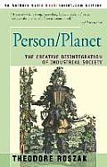 Person/Planet: The Creative Disintegration of Industrial Society