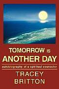Tomorrow Is Another Day: Autobiography of a Spiritual Counselor
