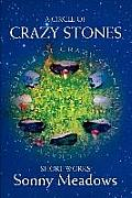 A Circle of Crazy Stones: Short Works