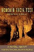 Beneath Their Feet: A Novel About Mammoth Cave and Its People