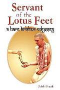 Servant of the Lotus Feet: A Hare Krishna Odyssey