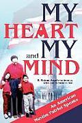 My Heart and My Mind: An American Muslim Patriot Speaks