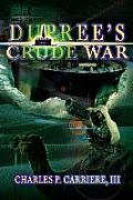 Duprees Crude War