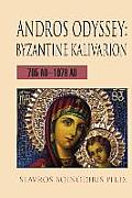 Andros Odyssey: Byzantine Kalivarion:705 AD-1078 AD