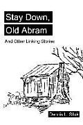Stay Down, Old Abram: And Other Linking Stories