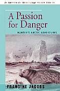 Passion for Danger Nansens Arctic Adventures