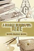 A Biased Biography: Mine