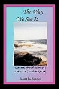 The Way We See It: Expressed through poetry and rhyme from friends and family