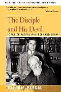 The Disciple and His Devil: Gabriel Pascal Bernard Shaw