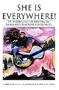 She Is Everywhere An Anthology of Writing in Womanist Feminist Spirituality