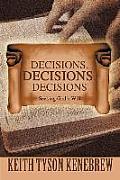 Decisions, Decisions, Decisions: Seeking God's Will