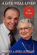 A Life Well Lived: Glenn and Irma Hawley
