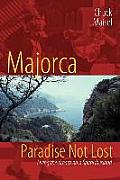 Majorca, Paradise Not Lost: Living the Dream on a Spanish Island