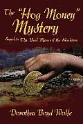 The Hog Money Mystery: Sequel to the Bad Man of the Hudson