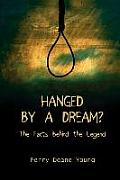 Hanged by a Dream?: The Facts Behind the Legend