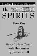 The Foothill Spirits-Book One: Frontier Life & the Shawnees