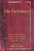 The Fictionary: A vocabulous flexicon of jocumolecular jingo and colloquialicious flapinations in the key of G