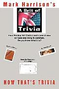 A Brit Of Trivia: Now That's Trivia