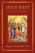 Jesus Wept: A Psychospiritual Handbook of Death, Grief, and Bereavement Counseling for Eastern Orthodox Clergy