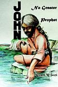John, No Greater Prophet