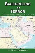 Background of Terror: -Through history and religion in short brief!