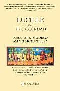 Lucille and The XXX Road: Around The World Man & Motorcycle