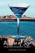 A Slice of Rye: Murder on the Seacoast of New Hampshire